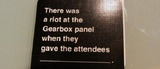 Illustration for article titled What Caused A Riot At The Gearbox Panel?