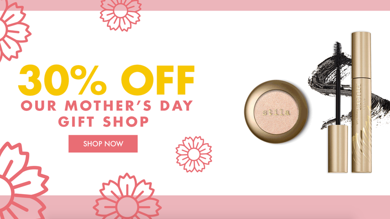30% Off Mother's Day Gift Shop, Plus an Additional 15% Off | Stila Cosmetics | Promo code BOSS15