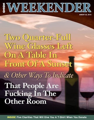 Illustration for article titled Two Quarter-Filled Wine Glasses Left On A Table In Front Of A Sunset And Other Ways To Indicate That People Are Fucking In The Other Room