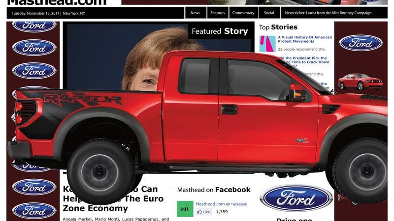 Ford reps say Masthead  is so pathetic it probably hopes other companies see this and realize how open the site is to obtrusive ads.