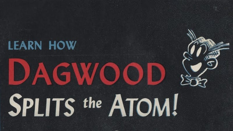 Illustration for article titled When Dagwood Bumstead Split the Atom