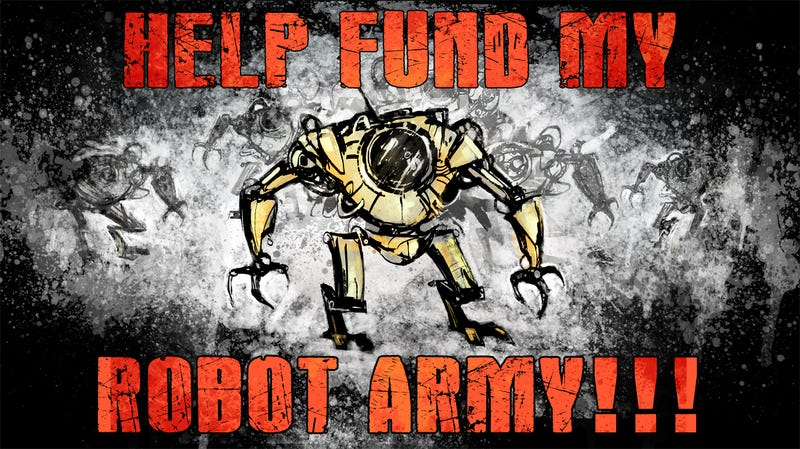 "Illustration for article titled Lightspeed Presents: ""HELP FUND MY ROBOT ARMY!!!"" by Keffy R.M. Kehrli"