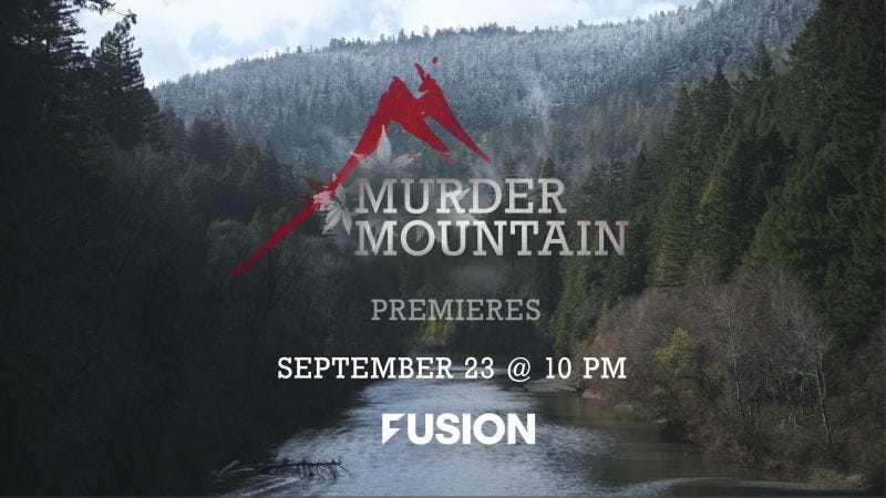 Illustration for article titled FUSION TV Presents Gripping New Docu-series Murder Mountain, an Investigative Series Exposing the Disappearances and Murders of a California Community
