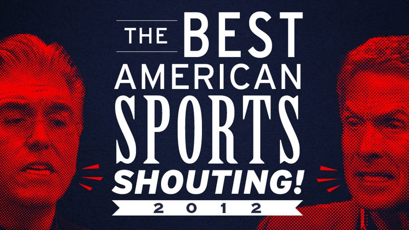 """Illustration for article titled The """"Best"""" American Sports Shouting 2012: An Anthology Of People Screaming Into Microphones On TV And Radio"""