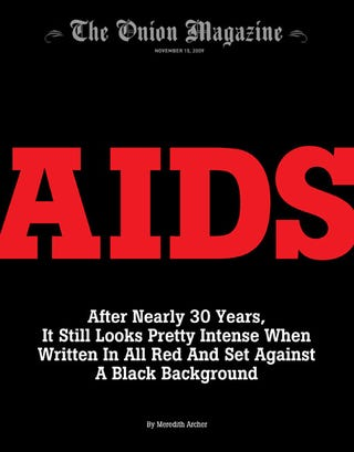 Illustration for article titled AIDS: After Nearly 30 Years, It Still Looks Pretty Intense When Written In All Red And Set Against A Black Background