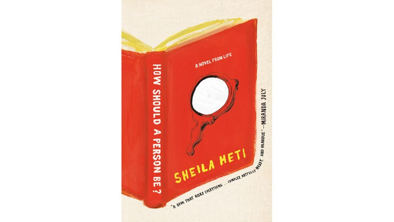 Illustration for article titled Sheila Heti's How Should A Person Be? Is Blowing Up