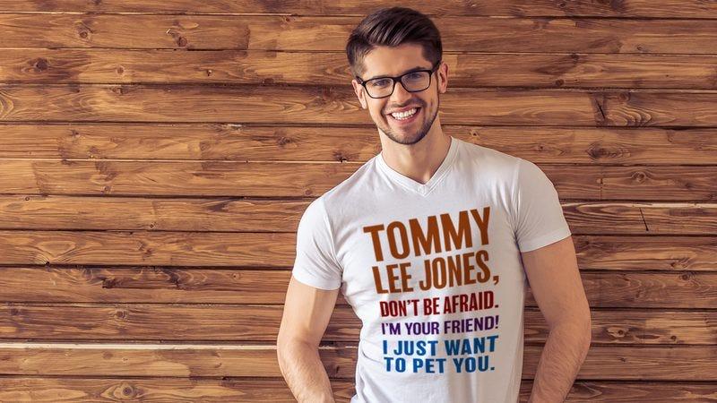 Tommy Lee Jones shirt.