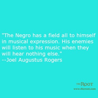 Illustration for article titled Quote of the Day: Joel Augustus Rogers on Black Music