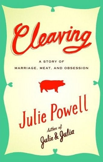 Illustration for article titled Julie Powell's Cleaving Is A Bloodbath Of Meat/Sex Metaphors