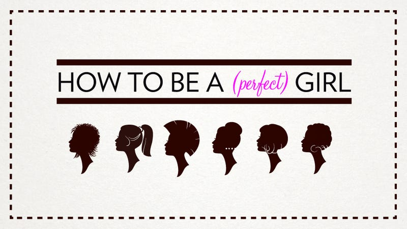 e7ccb89b5145 Illustration for article titled The Internet Guide to Being a Perfect Girl