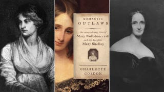 Following Mother/Daughter Duo Mary Wollstonecraft & Mary Shelley