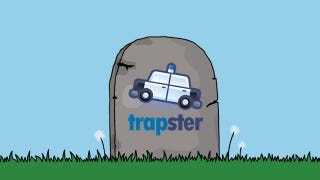 Illustration for article titled Trapster Will Die At The End Of The Year