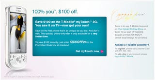 Illustration for article titled Oprah's Got a $100 Off Code For The T-Mobile myTouch 3G With Your Name On It