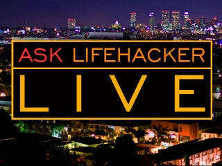 Illustration for article titled Ask Lifehacker Live: Whitson Is In [Update: Done]