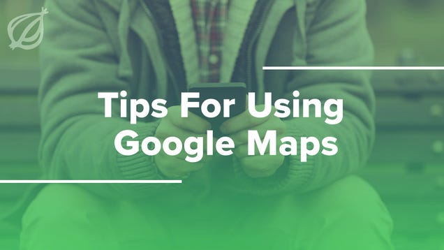 Tips For Using Google Maps