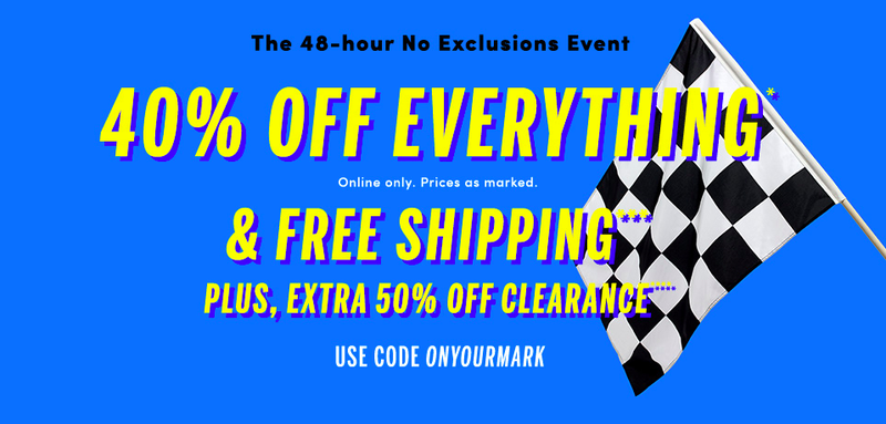 40% off everything, extra 50% off clearance, free shipping
