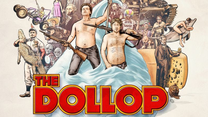 Illustration for article titled The hosts of The Dollop on gator-wrestling rubes and history's greatest lessons