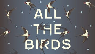Illustration for article titled Check Out The Cover For My New Novel, All The Birds In The Sky