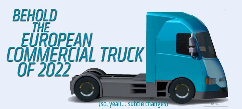 Illustration for article titled Europe Finally Discussing How Inefficient Their Flat-Faced Trucks Are