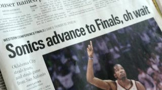 "Illustration for article titled Pacific Northwest Newspaper Headline Sums Up Entire Region's Feelings: ""Sonics Advance To Finals, Oh Wait"""