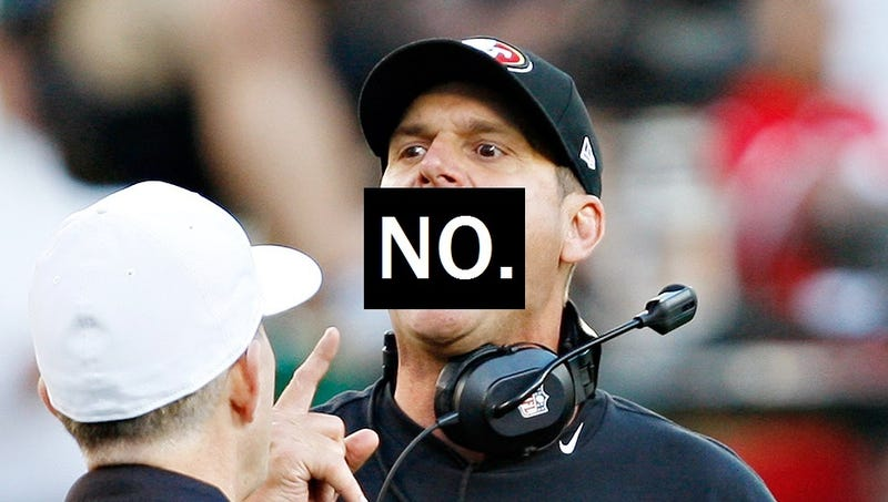 Illustration for article titled Shut the Fuck Up, Jim Harbaugh