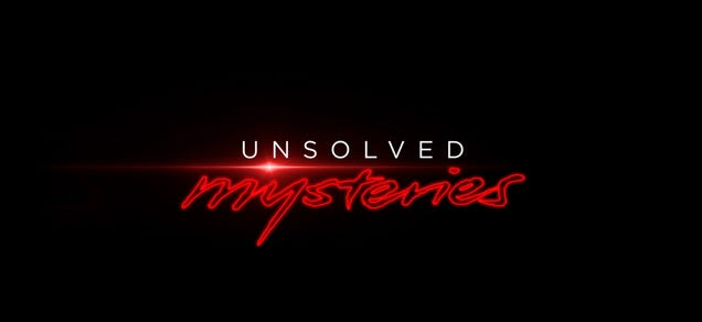 Unsolved Mysteries Is Back, and Of Course There s at Least One Alien Abduction