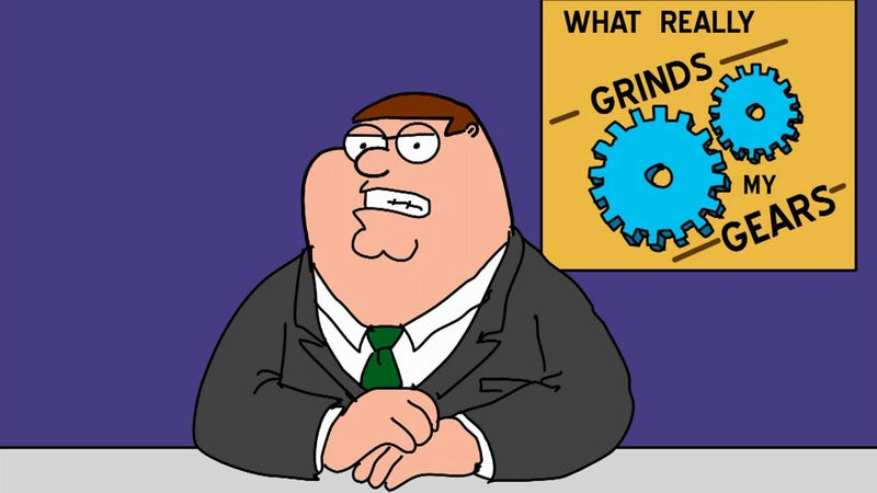 Illustration for article titled A comprehensive list of the crap that grinds my gears
