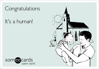 Random ecard I found online. What if babies could just be babies?
