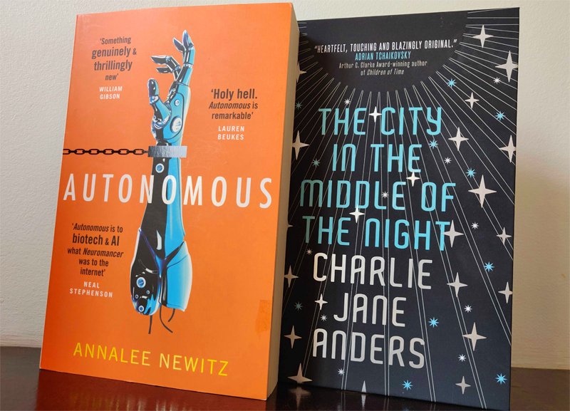 Annalee Newitz and Charlie Jane Anders' latest novels, Autonomous and The City in the Middle of the Night.