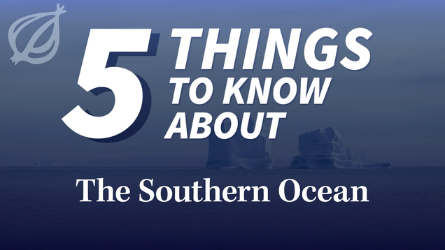5 Things To Know About The Southern Ocean