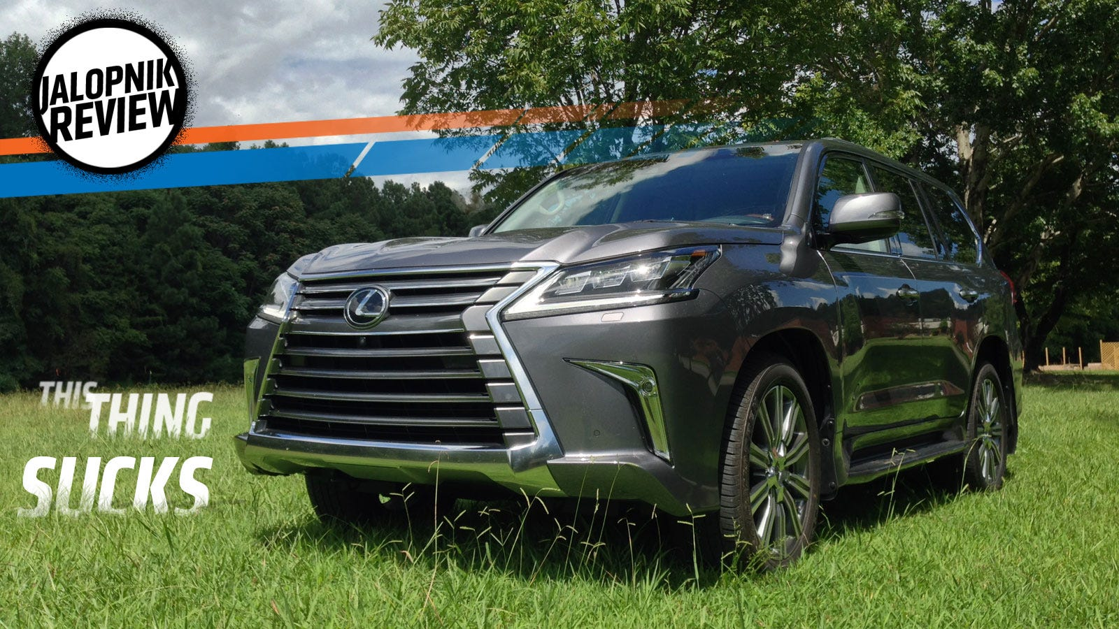 The 2016 Lexus LX 570 Is A Big Lumbering Idiot-Mobile And I
