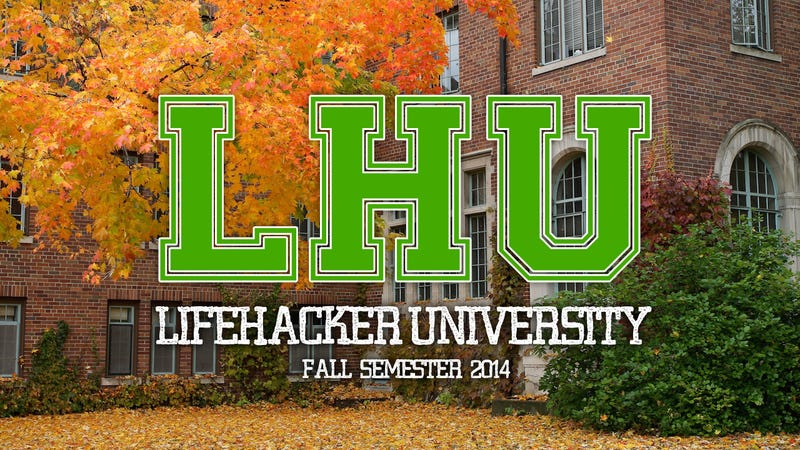 Plan Your Free Online Education at Lifehacker U: Fall Semester 2014