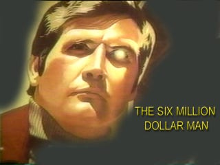 Illustration for article titled The Six Million Dollar Man's Cyborg Surgery, Adjusted for Today's Dollar