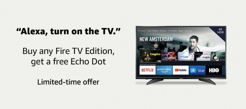 Buy an Insignia or Toshiba Fire TV Edition, Get a 3rd Generation Echo Dot For Free | Amazon