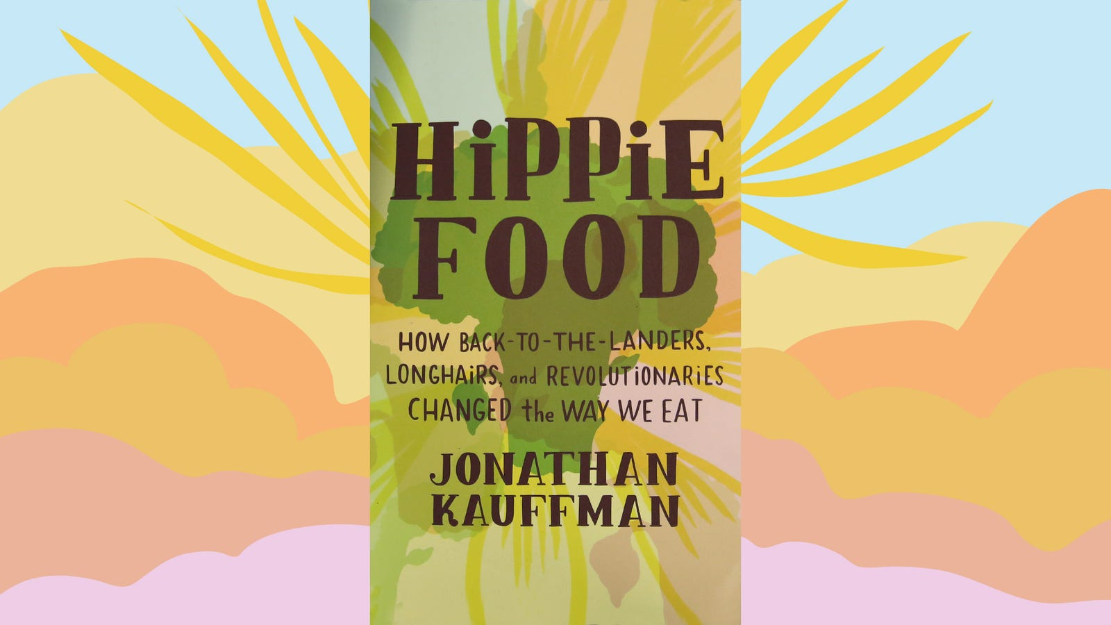 You Don T Have To Love Hippie Food To Love Hippie Food