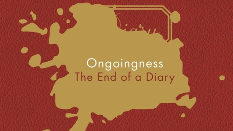 Illustration for article titled Ongoingness marks The End Of A Diary but embarks on a new way of thinking