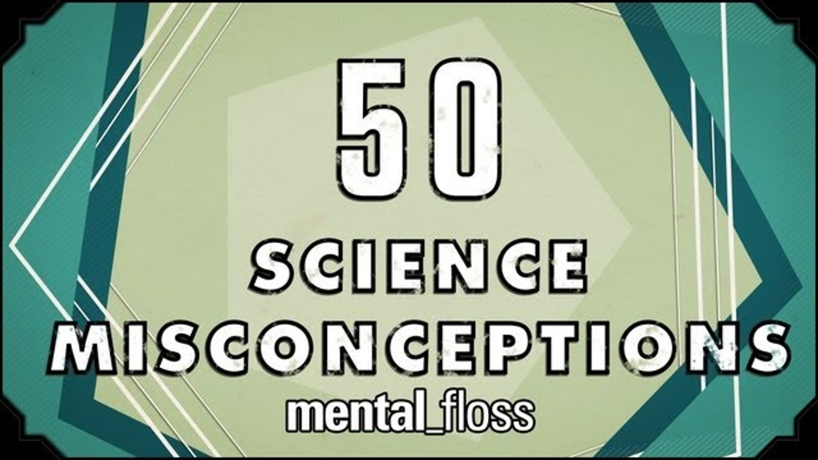 50 Debunked Science Misconceptions Will Make You Less Dumb