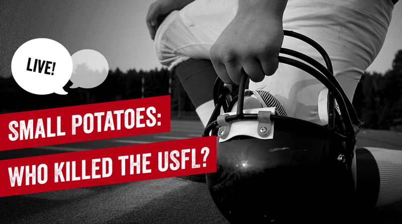 Illustration for article titled Discuss Spring Football and Small Potatoes: Who Killed The USFL?