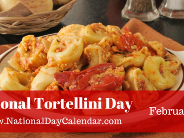 NATIONAL TORTELLINI DAY – NATIONAL BLAME SOMEONE ELSEDAY