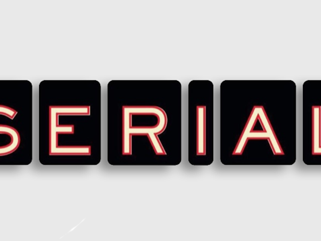 Here We Go Again, Seasons Two and Three of Serial Have Premiere Dates