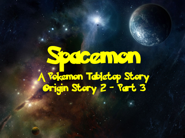 Spacemon - Origin Story 2: The Light in the Dark, Part 3