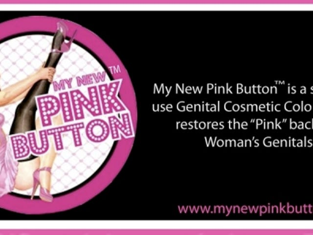 """My New Pink Button: """"Restore The Youthful Pink Color Back To Your Labia"""""""