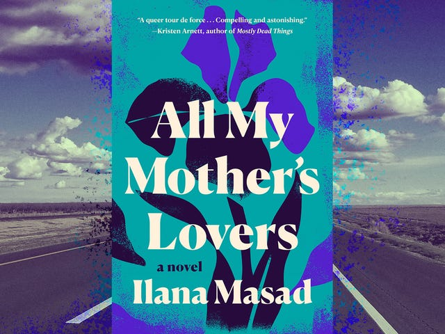 A woman takes a road trip into the past in the complex family portrait All My Mother's Lovers
