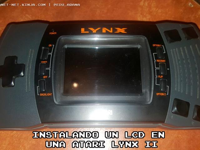 INSTALANDO UN LCD EN UNA ATARI LYNX II