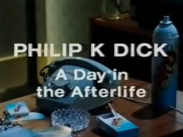 Philip K. Dick: A Day in the Afterlife (1994)