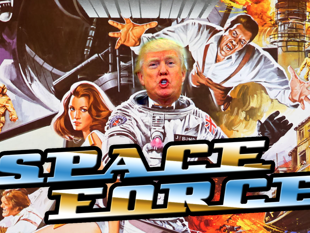 Trump's 'Space Force' Idea Sounds Kind Of Stupid But It's Been Around Forever