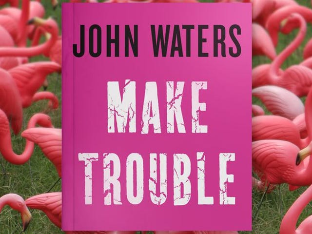 In Make Trouble, John Waters politely asks graduates to raise hell