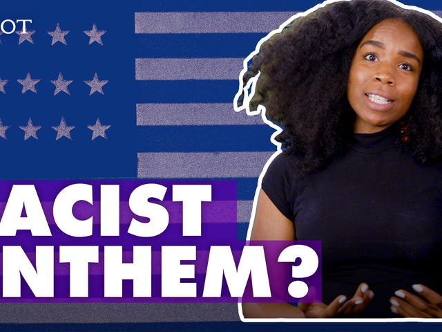 The National Anthem Is Racist, and We Made a Video in Case You Forgot