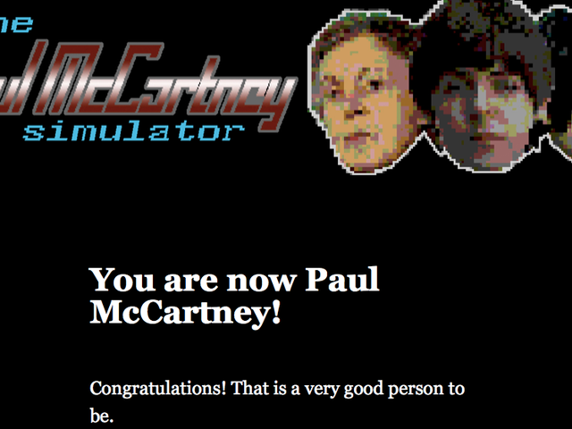 We shan't spoil the best part of this text-based Paul McCartney game, but know this: It rules