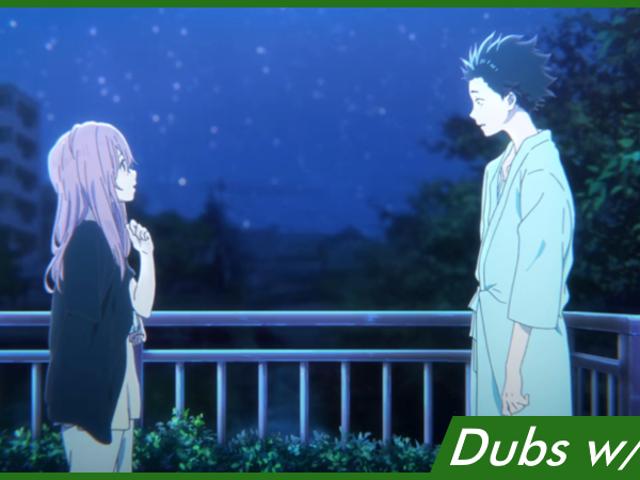 Dubs w/ Dil: A Silent Voice